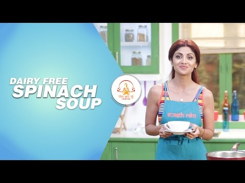 Video Dairy-Free Spinach Soup | Shilpa Shetty Kundra | Healthy Recipes | The Art Of Loving Food