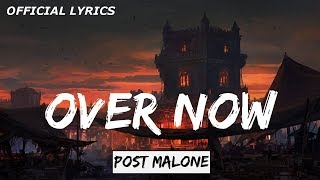 Post Malone - Over Now Lyrics Video (beerbongs & bentleys) (official audio)