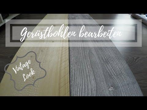 DIY Gerüstbohlen bearbeiten - Vintage Look in 3 Schritten