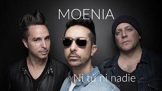 Ni tú ni nadie - Moenia