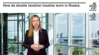 How do double taxation treaties work in Russia