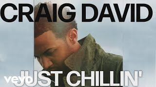 Craig David   Just Chillin' (Official Audio)