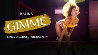 Gimme   BANKS | Dance Cover | Tanya Chamoli Choreography