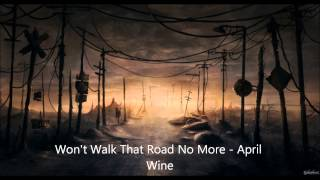 Won't Walk That Road No More-April Wine