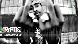 [FREE DOWNLOAD] TUPAC TYPE BEAT - LET THEM THANGS GO Produced by Kryptic Samples