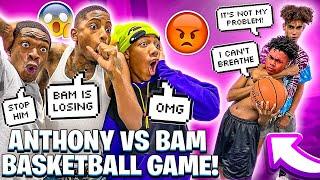 ANTHONY VS BAM THE BASKETBALL GAME!💔 1 VS 1 (BAM GOT HEATED)