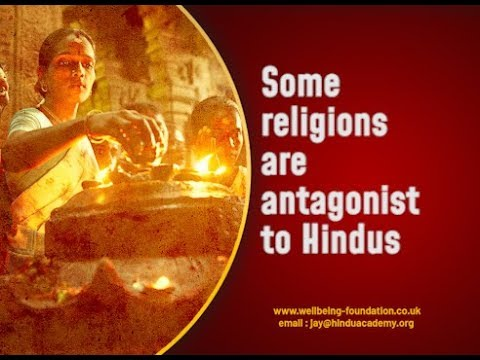 Some religions are antagonist to Hindus