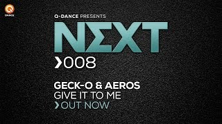 Geck-o & Aeros - Give It To Me [NEXT008]