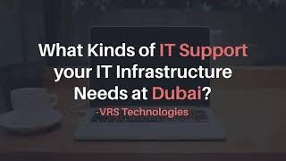 What Kinds of IT Support your IT Infrastructure Needs at Dubai?