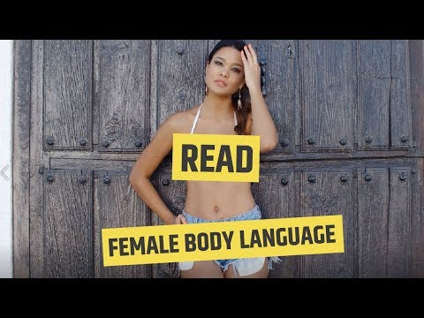 How to READ Female Body Language (3 Parts)