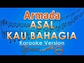 Armada - Asal Kau Bahagia (Karaoke) | GMusic