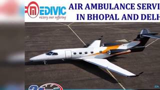 Get Prestigious Medical Rescue Air Ambulance Service in Bhopal by Medivic