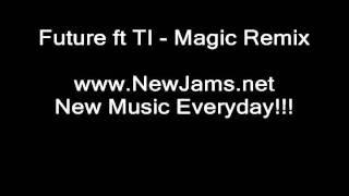 Future ft TI - Magic Remix (New Song 2011)