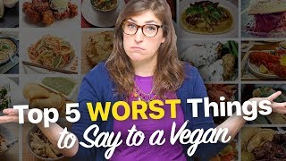 5 WORST Things To Say To A Vegan || Mayim Bialik