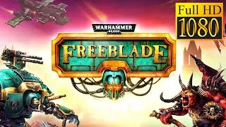 Warhammer 40,000: Freeblade Game Review 1080P Official Pixel Toys Action 2016