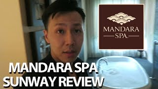 MANDARA SPA SUNWAY REVIEW   VLOG 018