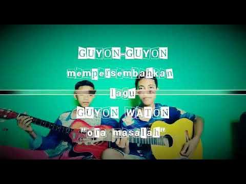 , title : 'GUYON-GUYON Official | ora masalah(video klip)'