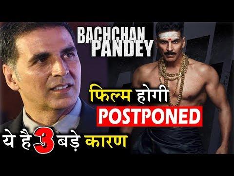 Akshay की इस फिल्म पर मंडराया बड़ा खतरा Bachchan Pandey नहीं होगी रिलीज़। Bachchan Pandey Akshay