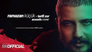 Ramazan Küçük - Tarifi Zor ( Cover )