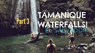 The Journey | Part 3 | Waterfalls near El Tunco, El Salvador!