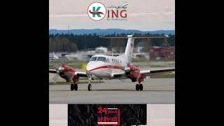 Take on Rent the King Air Ambulance Service in Siliguri with Medicinal care