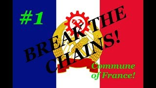 Making The Best Choices!(?) - BREAK THE CHAINS! Hearts Of Iron IV - Kaiserreich Commune Of France #1