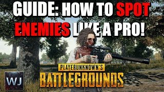 GUIDE: How to SPOT Enemies LIKE A PRO - PLAYERUNKNOWN