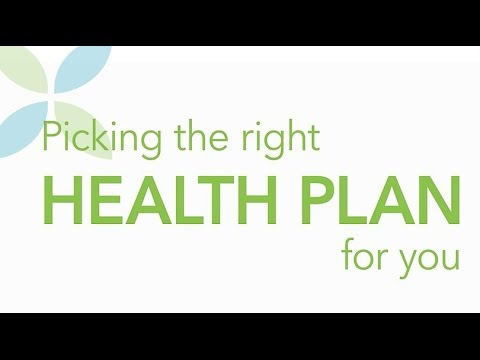 Picking the Right Health Plan for you