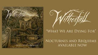 WITHERFALL - What We Are Dying For (OFFICIAL TRACK)