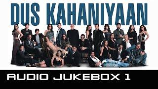 Dus Kahaniyaan - Jukebox 1 Full Songs - YouTube
