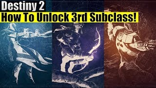 Destiny 2 - How To Unlock The Third Subclass! Stormcaller, Nightstalker & Sunbreaker Quests!