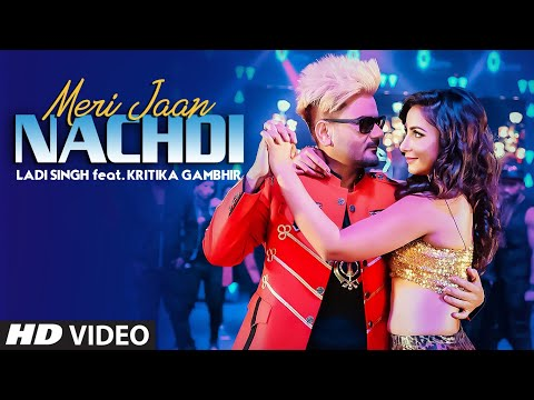 Ladi Singh: Meri Jaan Nachdi | Official Video Song | Desi Routz | Latest Punjabi Songs 2019