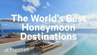 #GoLater: The World's Best Honeymoon Destinations (2020) | Jetsetter.com
