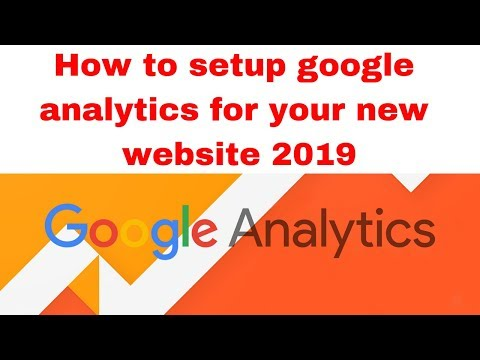 How to setup google analytics for your new website 2019