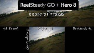 Komparasi ReelSteady GO + Gopro Hero 8 pada FPV freestyle | ReelSteady GO comparison