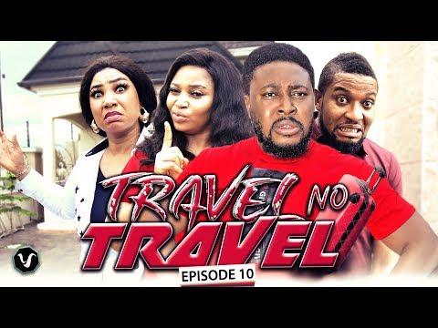 TRAVEL NO TRAVEL (FINAL EPISODE) - UCHENANCY 2019 NEW MOVIE ALERT