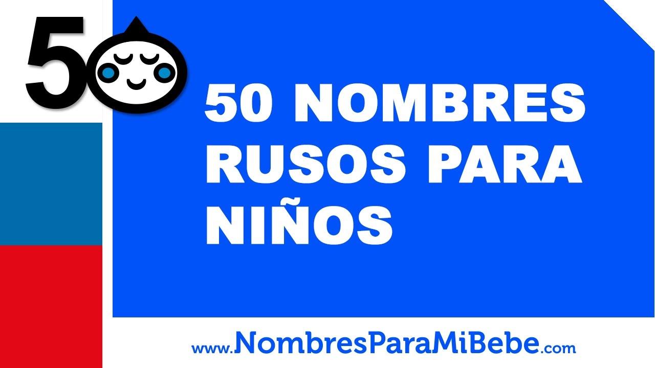 50 nombres rusos para niños - los mejores nombres de bebé - www.nombresparamibebe.com