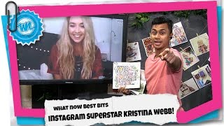 Interview With Instagram STAR Kristina Webb! | What Now