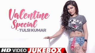 VALENTINE'S SPECIAL: TULSI KUMAR |  VIDEO JUKEBOX | T-Series