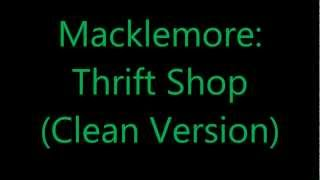Macklemore: Thrift Shop (CLEAN VERSION)