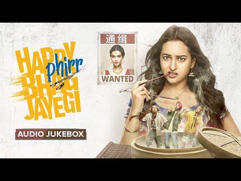 Happy Phirr Bhag Jayegi   Audio Jukebox   Full Album   Sonakshi Sinha, Jimmy Shergill, Jassie, Diana