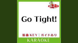 Go Tight! (カラオケ) (原曲歌手: AKINO)