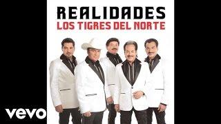 Los Tigres Del Norte - Qué Tal Si Eres Tu (Audio)