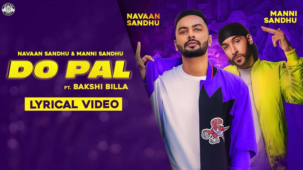 Do Pal Lyrics - Navaan Sandhu, Bakshi Billa Lyrics