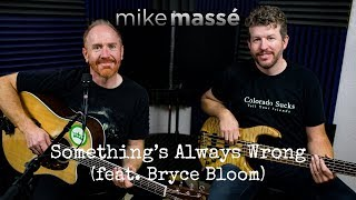 Something's Always Wrong (acoustic Toad the Wet Sprocket cover) - Mike Massé and Bryce Bloom