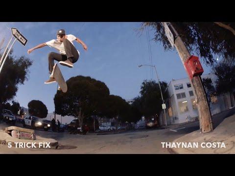5 Trick Fix: Thaynan Costa   TransWorld SKATEboarding