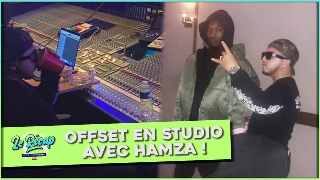 Le Récap d'Mrik : Offset en STUDIO avec Hamza !