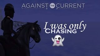Against the Current: Chasing ghosts /SSO SHORT MUSIC VIDEO/