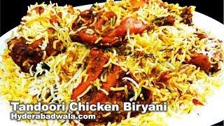 Tandoori Chicken Biryani - How to Cook Hyderabadi Biryani with Tandoori Chicken - Video Youtube