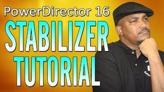 CyberlInk PowerDirector 16 | Stabilizer Tutorial